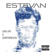 Love, Life & Everything Else by Estevan