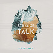 Cast Away by Strange Talk