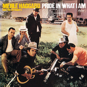 Pride In What I Am by Merle Haggard