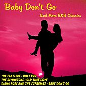 Baby Don't Go and More R&B Classics von Various Artists