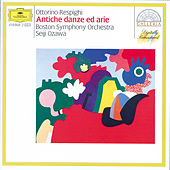 Respighi: Ancient Airs and Dances by Boston Symphony Orchestra