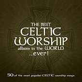 The Best Celtic Worship Album in the World… Ever! by Stuart Townend