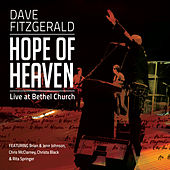 Hope of Heaven: Live at Bethel Church by Dave Fitzgerald