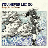 You Never Let Go by Various Artists