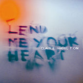 Lend Me Your Heart by Claire Hamilton