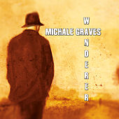 Wanderer by Michale Graves
