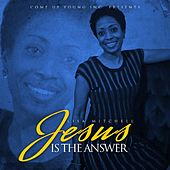 Jesus Is the Answer by Lisa Mitchell