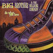 Do What You Love by Big Brother & The Holding Company