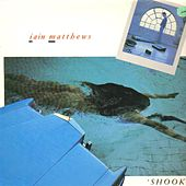 Shook by Iain Matthews