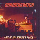 Live at My Father's Place by Grinderswitch