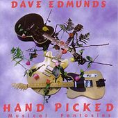 Hand Picked Musical Fantasies by Dave Edmunds