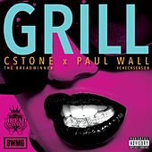 Grill (feat. Paul Wall) by C.Stone the Breadwinner