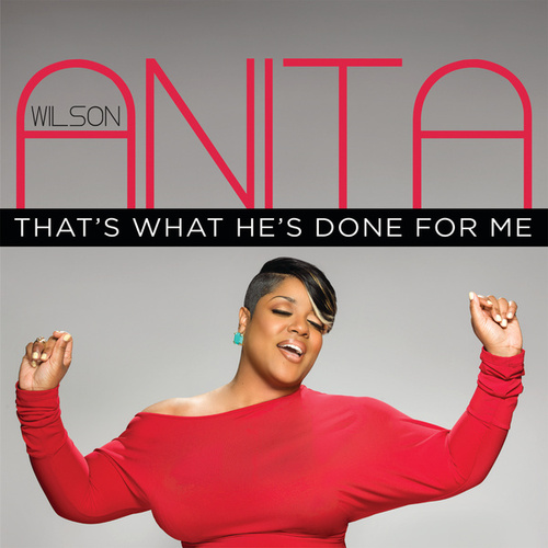 That's What He's Done For Me by Anita Wilson