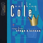 Songs From Stage And Screen by Nat King Cole
