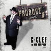 The Producer, Vol. 1: G-Clef Da Mad Komposa by Various Artists