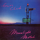 Moonlight Motel by The Gun Club