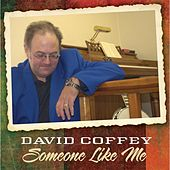 Someone Like Me by David Coffey
