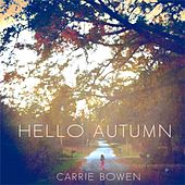 Hello Autumn by Carrie Bowen