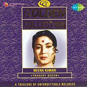Golden Collection: Meena Kumari - Tragedy Queen by Various Artists