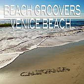 Beach Groovers (Venice Beach, Sophisticated Beach Grooves) by Various Artists
