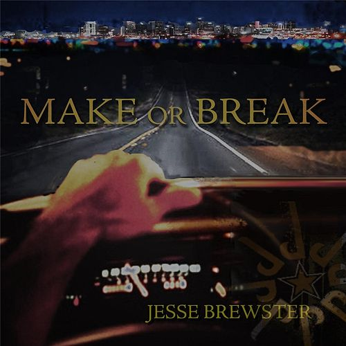 Make or Break by Jesse Brewster