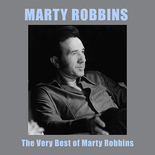 The Very Best of Marty Robbins by Marty Robbins