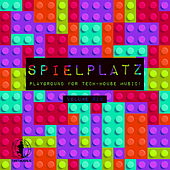 Spielplatz, Vol. 6 - Playground for Tech-House Music! by Various Artists
