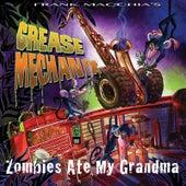 Grease Mechanix: Zombies Ate My Grandma by Frank Macchia