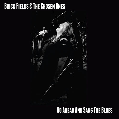 Go Ahead and Sang the Blues by Brick Fields