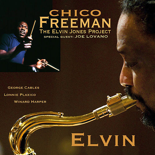 Elvin (A Tribute to Elvin Jones)[Feat. Joe Lovano] by Chico Freeman