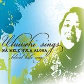 Uluwehi Sings Na Mele Hula Aloha by Uluwehi Guerrero