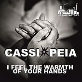 I Feel Warmth Of Your Hands by Cassiopeia