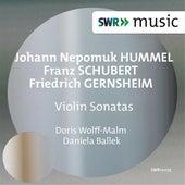 Hummel, Schubert & Gernsheim: Violin Sonatas by Doris Wolff-Malm