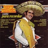 Canta Para Recordar by Vicente Fernández
