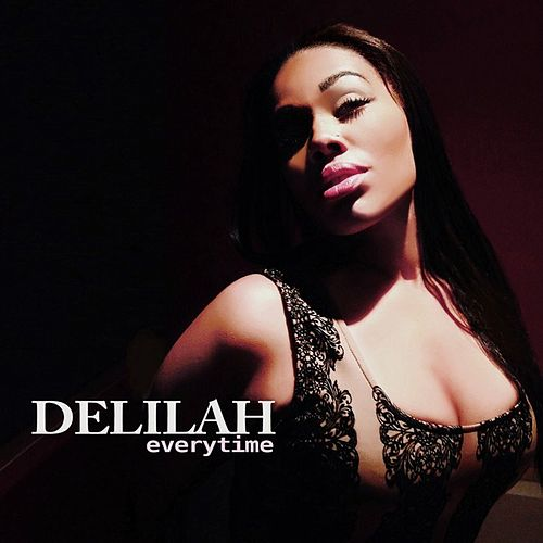 Everytime (feat. Aroma) - Single by Delilah