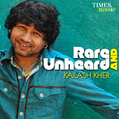 Rare and Unheard - Kailash Kher by Various Artists