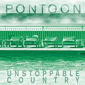 Unstoppable Country, Vol. 2 by Pontoon