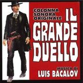Il grande duello (Colonna sonora originale) (Remastered) by Luis Bacalov