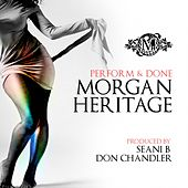 Perform & Done by Morgan Heritage