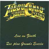 Tabou Combo Super Stars (Les plus grands succès) [Live au Zénith] by Tabou Combo