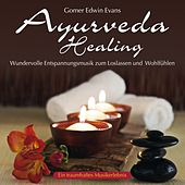 Ayurveda Healing: Wundervolle Entspannungsmusik by Gomer Edwin Evans