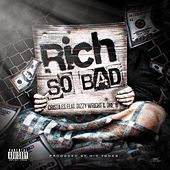 Rich So Bad (Feat. Dizzy Wright & Dre' B) - Single by Cristiles