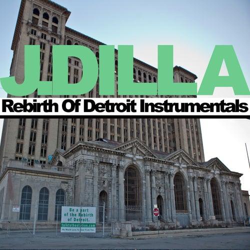 Rebirth Of Detroit Instrumentals by J Dilla