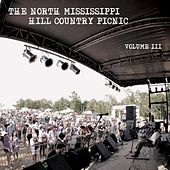 North Mississippi Hill Country Picnic, Vol. III by Various Artists
