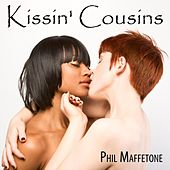 Kissin' Cousins by Phil Maffetone