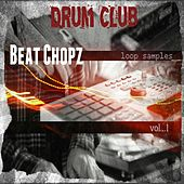 Beat Chopz Vol. 1 by The Drum Club