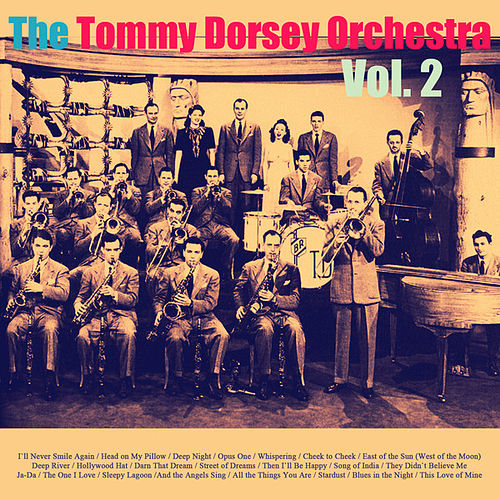 The Tommy Dorsey Orchestra, Vol. 2 by Tommy Dorsey