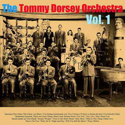 The Tommy Dorsey Orchestra, Vol. 1 by Tommy Dorsey