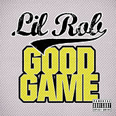 Good Game - Single by Lil Rob