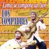 Como Se Compone Un Son by Los Compadres